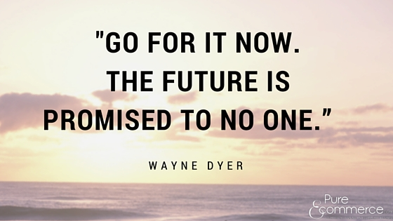 Pure-Ecommerce-Wayne-Dyer-Quote-Blog