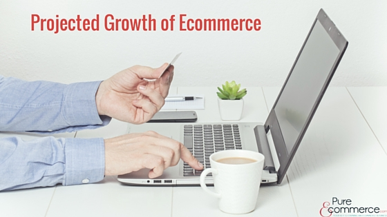 Pure-Ecommerce-Projected-Growth-of-Ecommerce-Blog