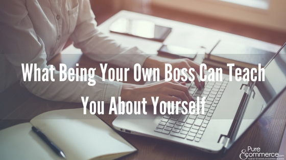 Pure-Ecommerce-Being-Your-Own-Boss-Can-Teach-You-Blog