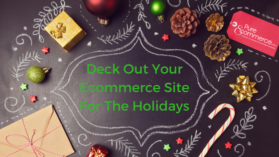 pure-ecommerce-deck-out-ecommerce-site-for-holidays-blog