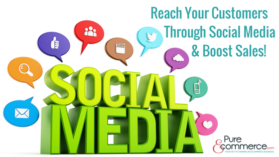 Pure-Ecommerce-Reach-Customers-Through-Social-Media-Blog