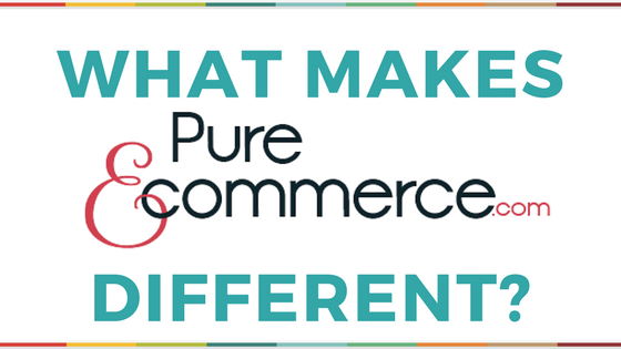 Pure-Ecommerce-What-Makes-Pure-Ecommerce-Different-Blog