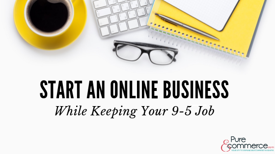 start an online business while keep your job
