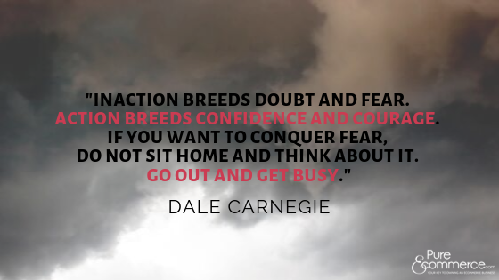 get out and get busy - dale carnegie quote
