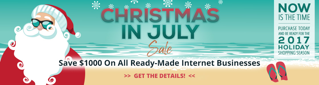 Christmas in July Sale - save $1000 on all ready-made ecommerce businesses