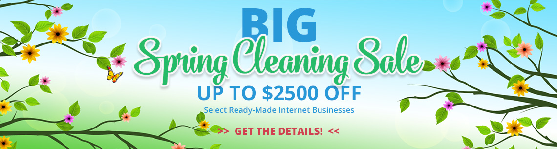 BIG Spring Cleaning Sale - save up to $2500 OFF on select ready-made ecommerce businesses