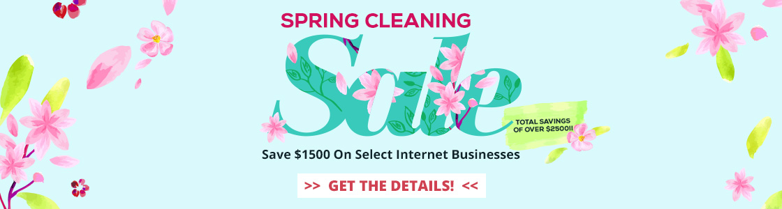 2018 Spring Cleaning Sale - Save $1500 off select ready-made internet businesses. Purchase by April 30, 2018