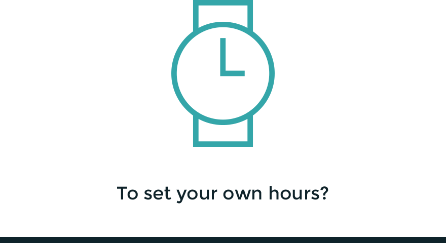 Are you ready to set your own hours?