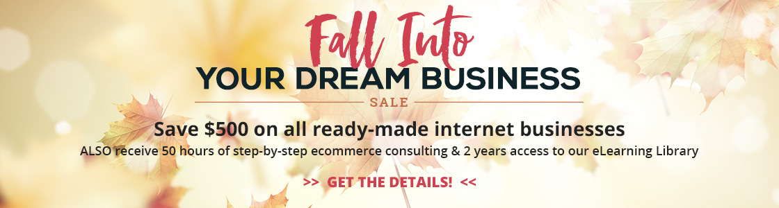 Fall Into Your Dream Business Sale - save $500 on all ready-made ecommerce businesses
