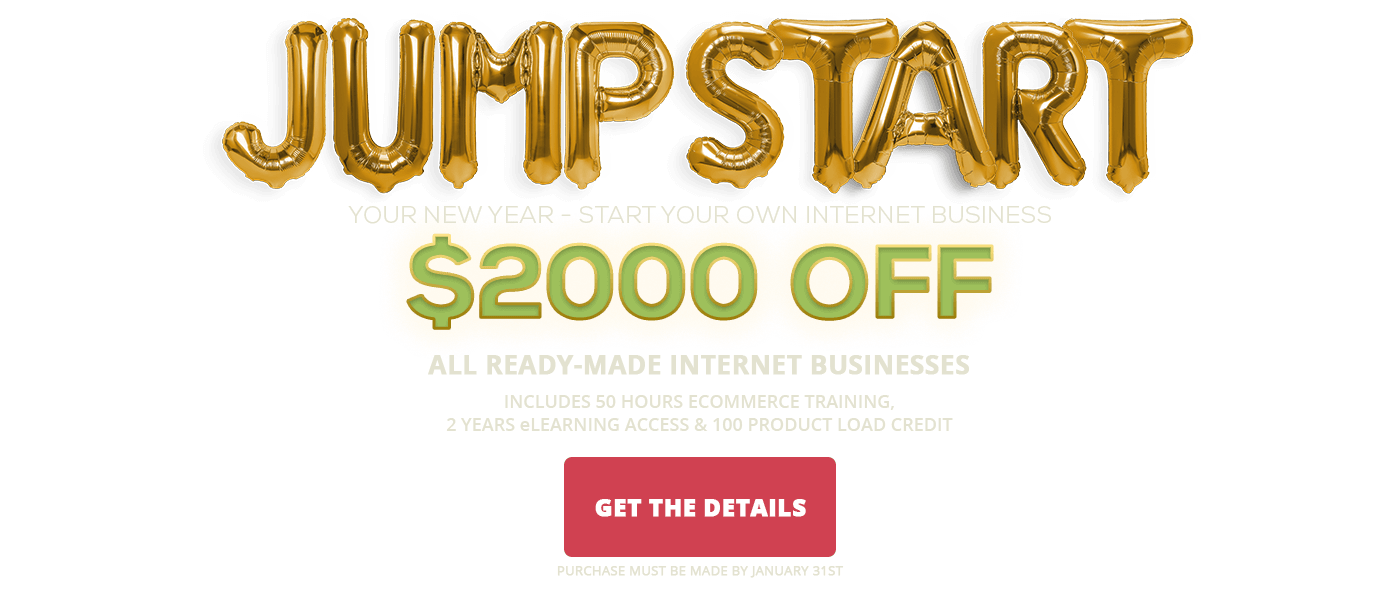 2020 Jumpstart Sale - Save $2000 off all ready-made internet businesses. Purchase by January 31, 2020