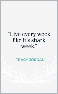 Live every week like it's shark week.